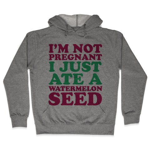 Not Pregnant Hooded Sweatshirt