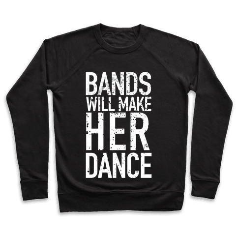 Bands Will Make Her Dance Pullover