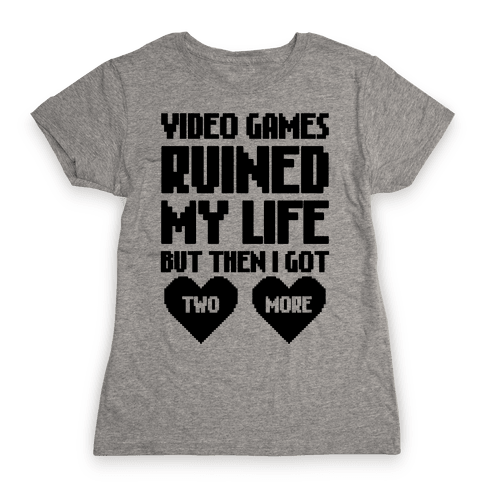 Video Games Ruined My Life Womens T-Shirt