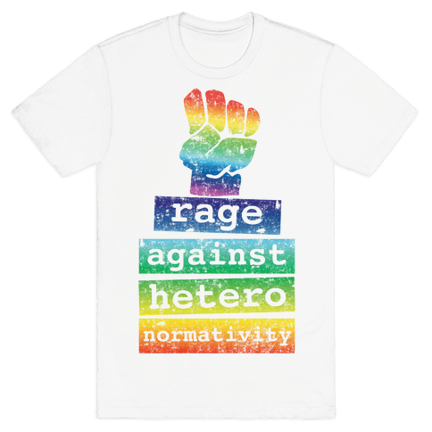Rage Against Heteronormativity Mens T-Shirt