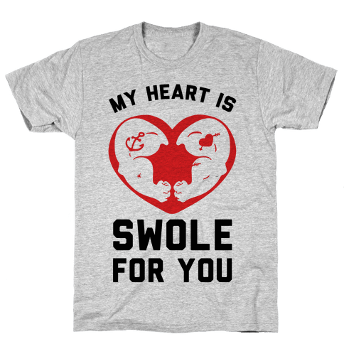 My Heart Is Swole For You Mens T-Shirt