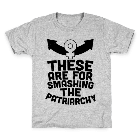 These Are For Smashing The Patriarchy  Kids T-Shirt