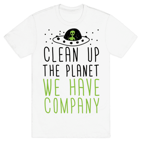 Clean Up The Planet We Have Company Mens T-Shirt