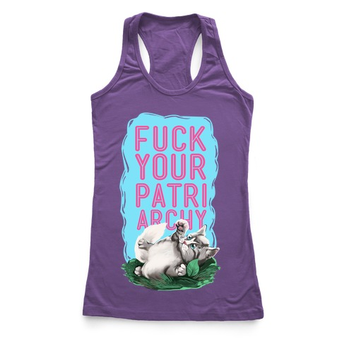 F*** Your Patriarchy Racerback Tank Top