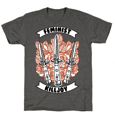 Feminist Killjoy T-Shirt