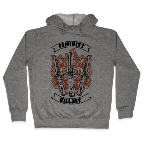 Feminist Killjoy Hooded Sweatshirt