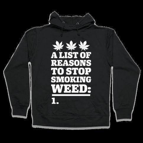 List Of Reasons To Stop Smoking Weed Hooded Sweatshirt