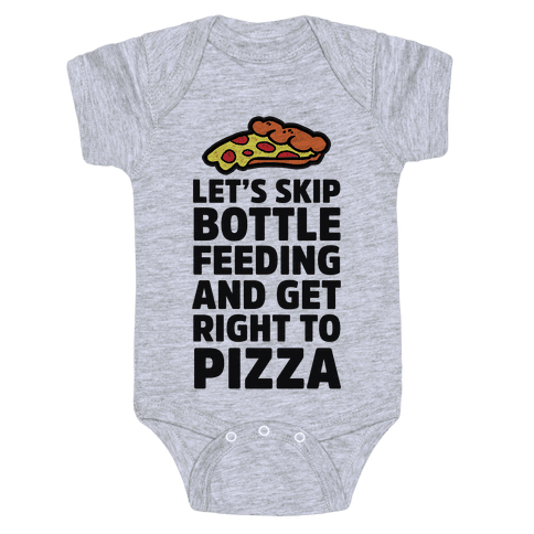 Let's Skip Bottle Feeding and Get Right to Pizza