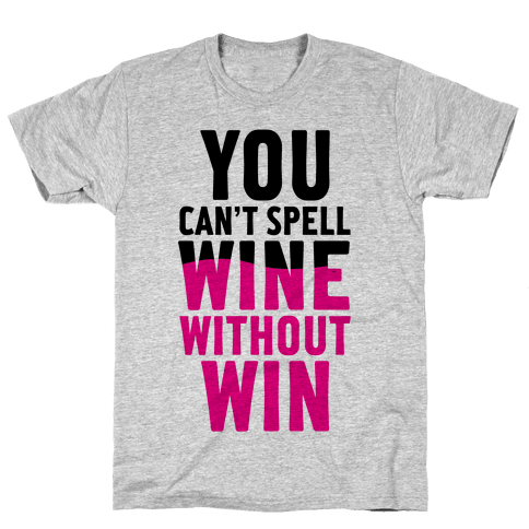 Can't Spell Wine Without Win Mens T-Shirt