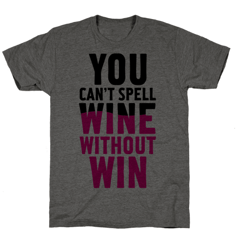 Can't Spell Wine Without Win