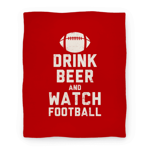 Drink Beer And Watch Football Blanket (Red and White) Blanket