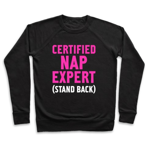 Certified Nap Expert Pullover