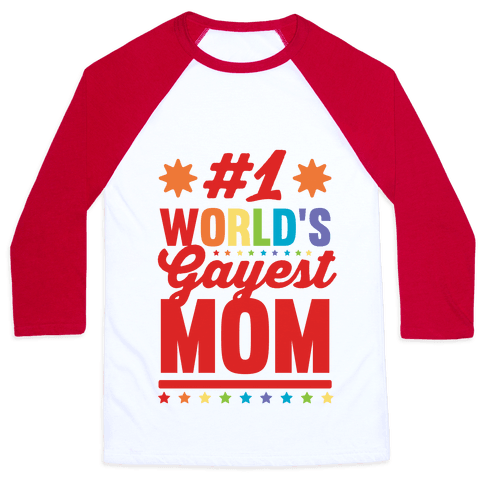 #1 World's Gayest Mom Baseball Tee