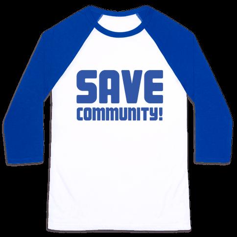 Save Community! Baseball Tee