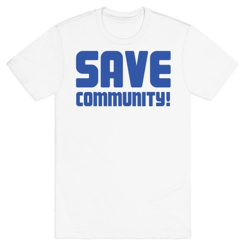 Save Community! T-Shirt