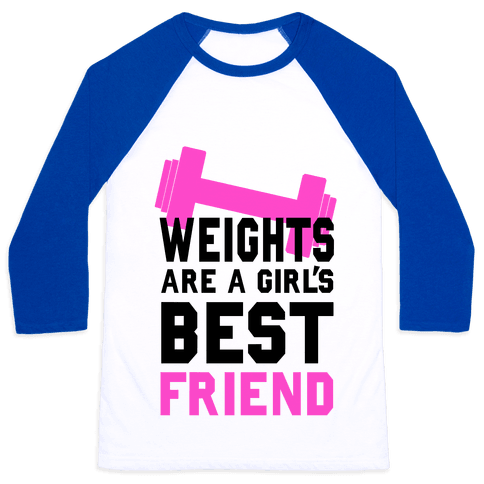 Weights are a Girls Best Friend Baseball Tee