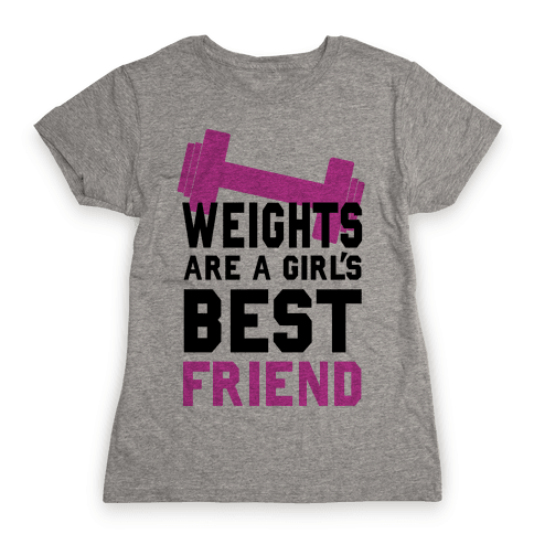 Weights are a Girls Best Friend Womens T-Shirt