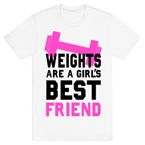 Weights are a Girls Best Friend T-Shirt