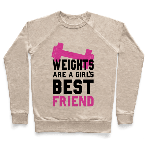 Weights are a Girls Best Friend Pullover