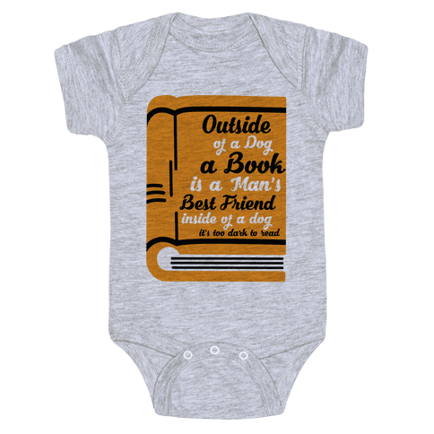 Outside of a Dog a Book is a Man's Best Friend Baby Onesy