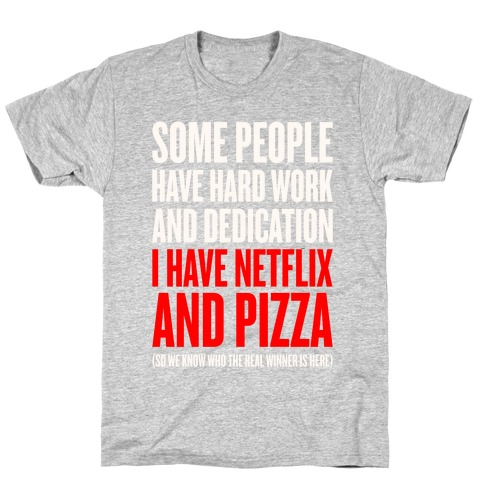 Netflix And Pizza T-Shirt