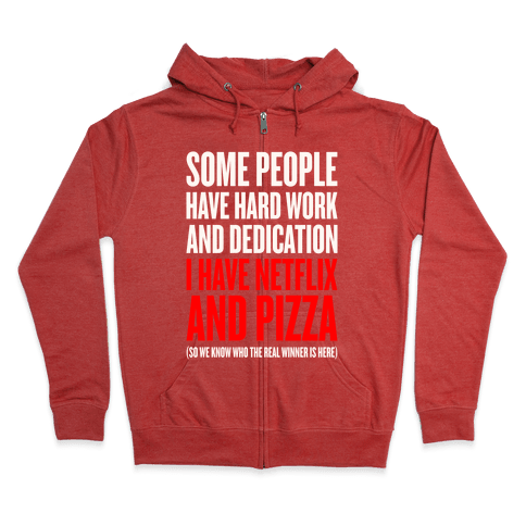 Netflix And Pizza Zip Hoodie