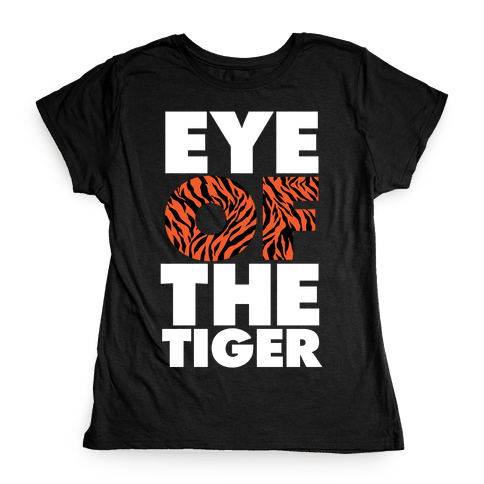 Eye Of The Tiger Womens T-Shirt