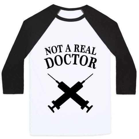 Not A Real Doctor (Tank) Baseball Tee