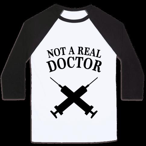 Not A Real Doctor (Tank) Baseball Tee