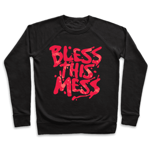 Bless This Mess Pullover