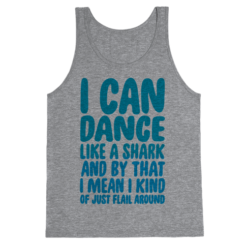 Dance Like A Shark Tank Top