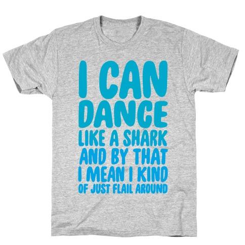 Dance Like A Shark T-Shirt