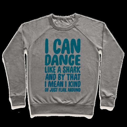 Dance Like A Shark Pullover