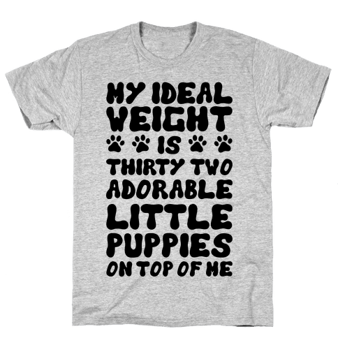 Ideal Weight (Puppies) Mens T-Shirt
