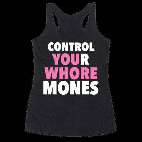 Control Your Whoremones (Dark) Racerback Tank Top