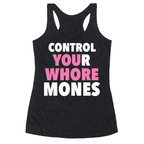 Control Your Whoremones (Dark) Racerback Tank Top