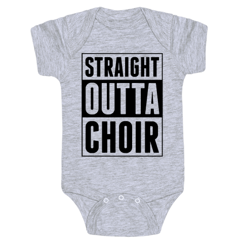 Straight Outta Choir Baby Onesy