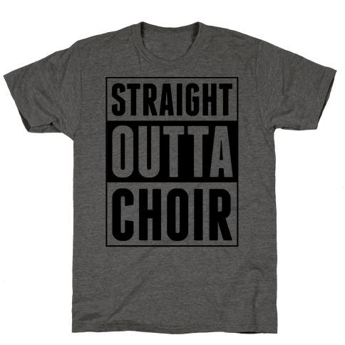 Straight Outta Choir T-Shirt