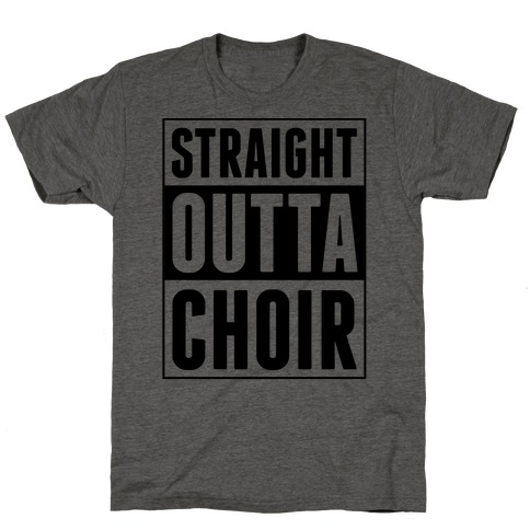 Straight Outta Choir T-Shirt