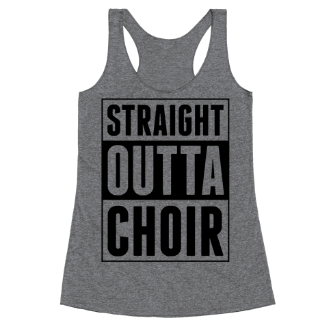 Straight Outta Choir Racerback Tank Top