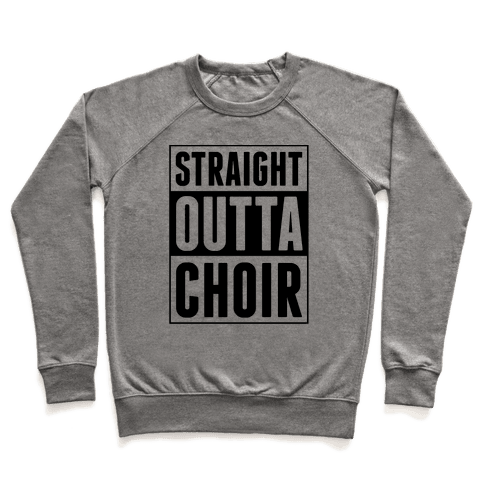 Straight Outta Choir Pullover