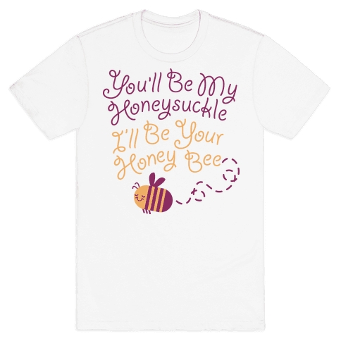 I'll Be Your Honey Bee Mens T-Shirt