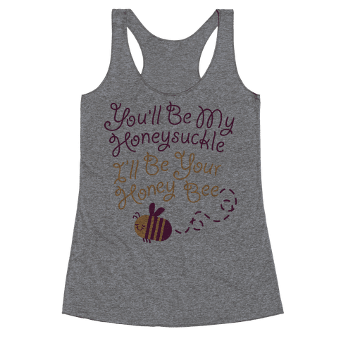 I'll Be Your Honey Bee Racerback Tank Top