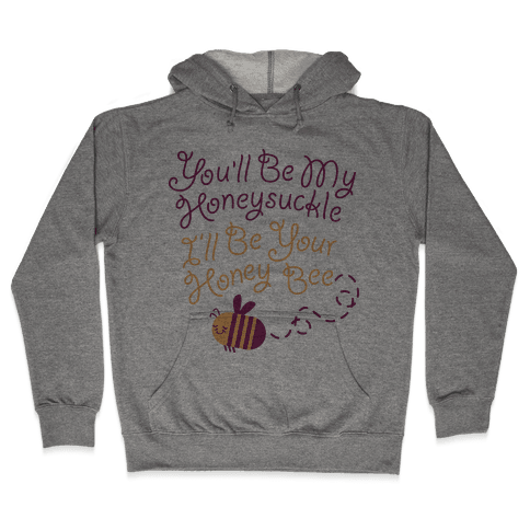 I'll Be Your Honey Bee Hooded Sweatshirt