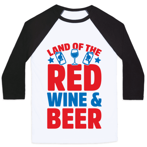 Land Of The Red Wine & Beer Baseball Tee