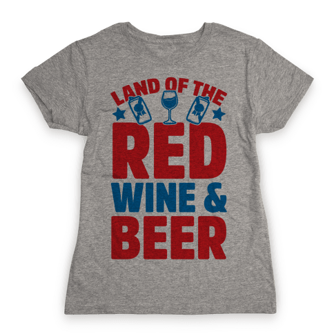 Land Of The Red Wine & Beer Womens T-Shirt