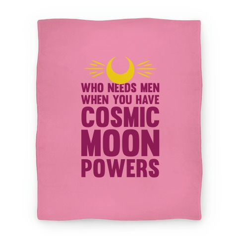 Who Needs Men When You Have Cosmic Moon Powers Blanket