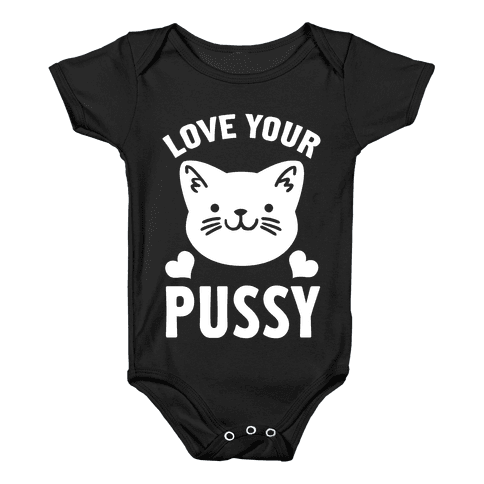Love Your Pussy Baby Onesy