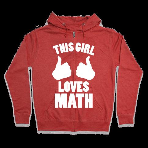 This Girl Loves Math (White Ink) Zip Hoodie
