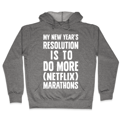 My New Year's Resolution Is To Do More (Netflix) Marathons